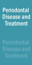 PERIODONTAL DISEASE AND TREATMENT